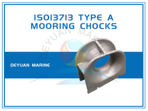 ISO13713 Mooring Chocks Type A Deck Mounted